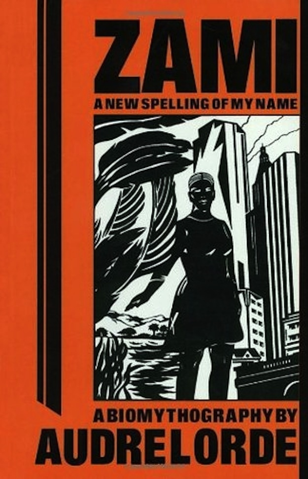 Zami- A New Spelling Of My Name by Audre Lorde